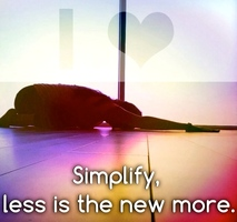Simplify – Less is the New More